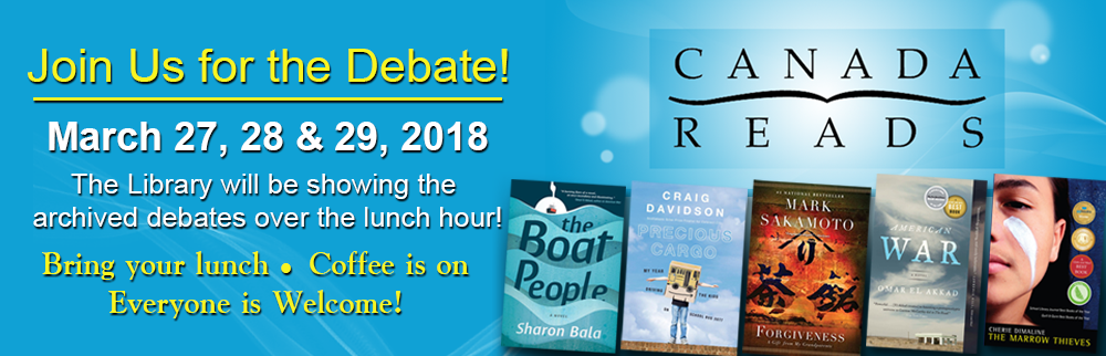 Canada Reads 2018 - Join Us at the Library for the Debate!