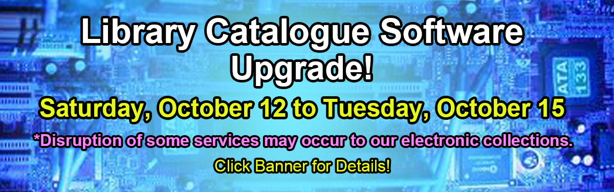 Library Catalogue Upgrade October 12 to 14!