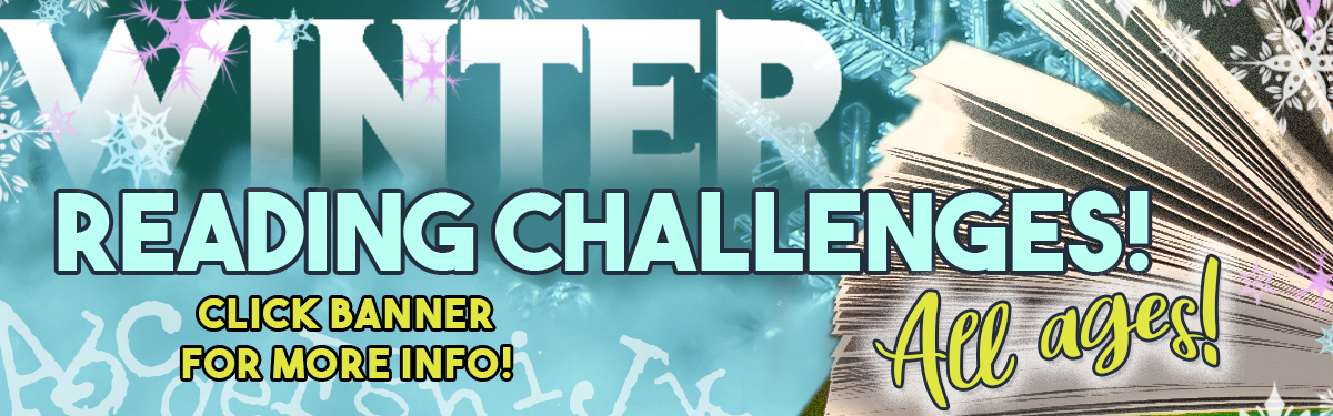 NEW Winter 2021 Reading Challenges for all ages - Registration Required!