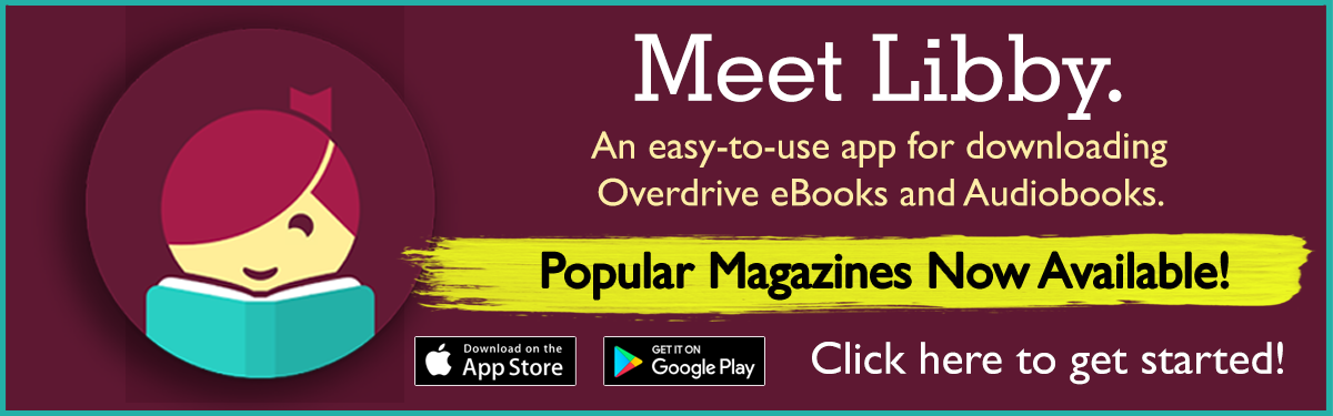 Libby: The one-tap reading app from your library. Magazines Now Available!
