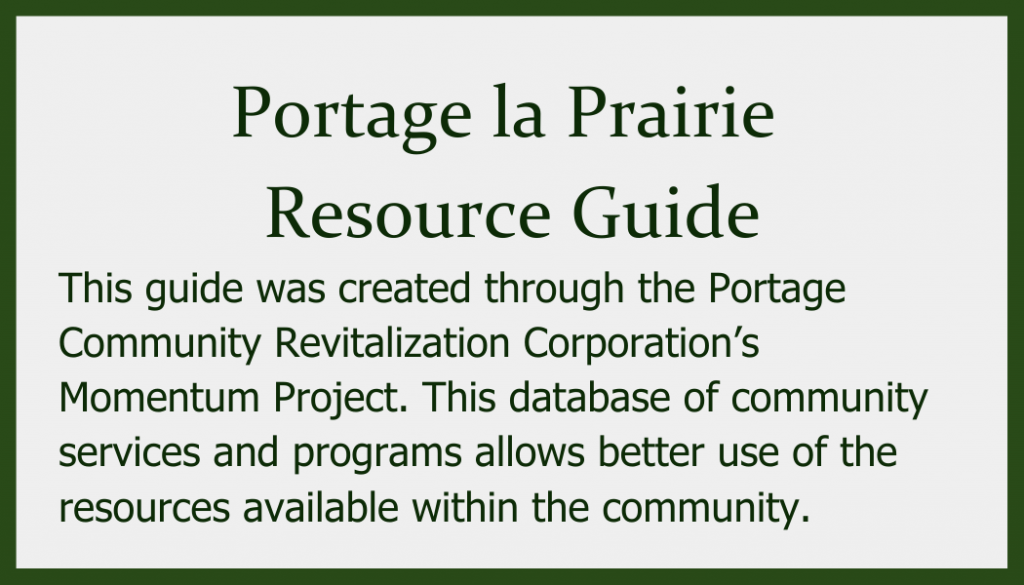 This guide was created through the Portage Community Revitalization Corporation's Momentum Project. This database of community services and programs allows better use of the resources available within the community.